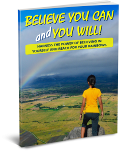 Harness The Power Of Self Belief - Believe You Can And You Will