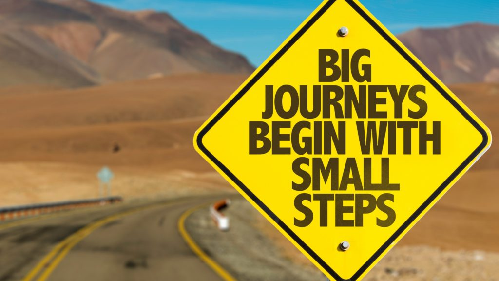 begin with small steps