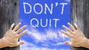 Don`t quit