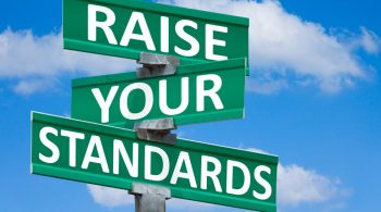 Revealed - The Benefits And Rewards Of Raising Your Standards
